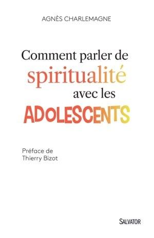 A. Charlemagne : Comment parler de spiritualité avec les adolescents
