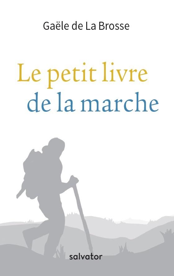 Gaële-de-la-BrosseCouvLePetitLivreDeLaMarche-1
