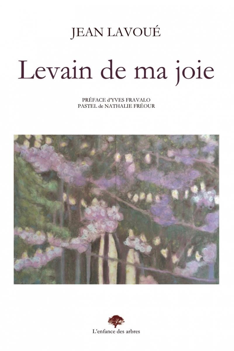Jean Lavoué - Levain de ma joie